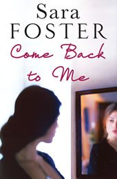 Cover of Come Back to Me by Sara Foster